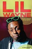 Lil Wayne: Grammy-Winning Hip-Hop Artist (Contemporary Lives)