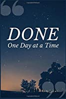 Done One Day at a Time: A Prompt Journal Writing Notebook for Overcoming Cravings to Drug of Choice Use