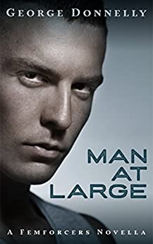 Man at Large: A Red Pill Science Fiction Romance by [Donnelly, George]