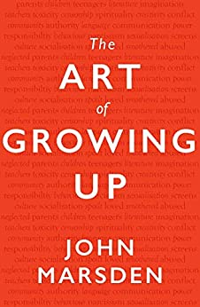 The Art of Growing Up by [Marsden, John]