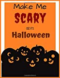 """Make Me SCARY COZ IT'S HALLOWEEN: Pumpkin 8.5x11"""" 50 Illustration for Toddlers &Young Kids Ages 4-6 
