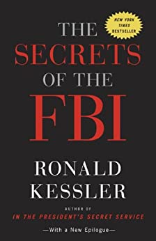 The Secrets of the FBI by [Kessler, Ronald]