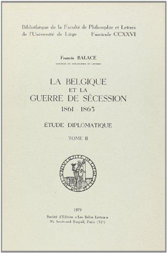 La Belgique et la Guerre de Secession (1861-1865) : Etude Diplomatique