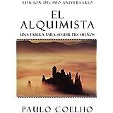 El Alquimista / the Alchemist: Una Fábula Para Seguir Tus Sueños