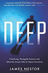 Deep: Freediving, Renegade Science and What the Ocean Tells Us About Ourselves by James Nestor(2015-05-07) Paperback