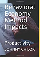 Behavioral Economy Method Impacts: Productivity