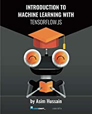 Introduction to Machine Learning with TensorFlow.js