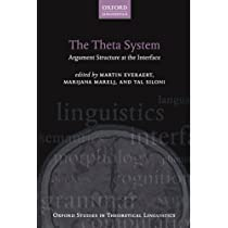 The Theta System: Argument Structure at the Interface (Oxford Studies in Theoretical Linguistics)