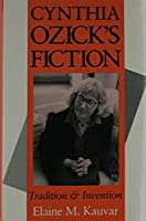 Cynthia Ozick's Fiction: Tradition and Invention (Jewish Literature and Culture)