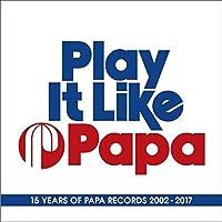 Play It Like Papa