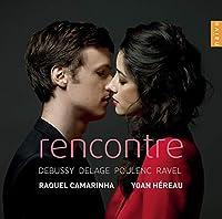 Rencontre/Debussy, Delage, Poulenc, Ravel