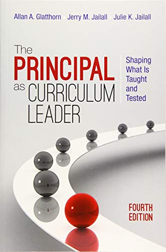 Download The Principal as Curriculum Leader: Shaping What Is Taught and Tested 1483353117