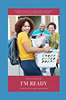 Im Ready: A guide that will help caretakers & youth navigate their journey from kindergarten to high school graduation. Realistically, all high school graduates do not want to go to a four-year college. Therefore, I discuss various ambitious post-secondary options.