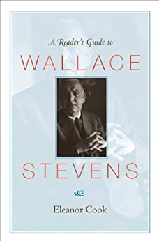 A Reader's Guide to Wallace Stevens by [Cook, Eleanor]