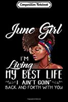 Composition Notebook: June Girl Im Living My Best Life Black Queen Journal/Notebook Blank Lined Ruled 6x9 100 Pages