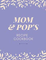 "Mom and Pop's Recipe Cookbook: Large Blank Cookbook to Write In (8.5"" X 11"")"