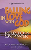 Falling in Love With God: Reflections on Prayer