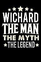 Notizbuch: Wichard The Man The Myth The Legend (120 linierte Seiten als u.a. Tagebuch, Reisetagebuch fuer Vater, Ehemann, Freund, Kumpe, Bruder, Onkel und mehr)