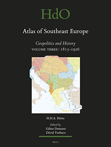 Atlas of Southeast Europe: Geopolitics and History: 1815-1926 (Handbook of Oriental Studies: Section One: the Near and Middle East   Handbuch der Orientalistik)