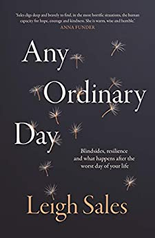 Any Ordinary Day: Blindsides, Resilience and What Happens After the Worst Day of Your Life by [Sales, Leigh]