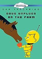 Doug Unplugs on the Farm [DVD]
