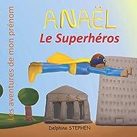 Anaël le Superhéros: Les aventures de mon prénom