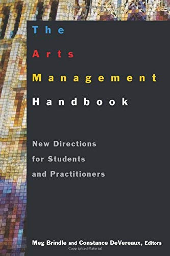 Download The Arts Management Handbook: New Directions for Students and Practitioners 0765617420