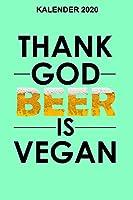 Kalender 2020 Vegan Beer: Jahreskalender 2020 Vegane Biertrinker / 6x9 Zoll 120 Seiten / Terminplaner Veganer Bierliebhaber