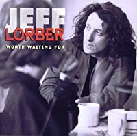 Worth Waiting for by Jeff Lorber (1993-07-28)