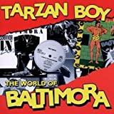 Baltimora - Tarzan Boy : The World Of Baltimora (Remastered) IMPORT (EU)