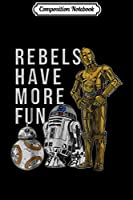 Composition Notebook: Star Wars Last Jedi Droids Rebels Have More Fun Gold  Journal/Notebook Blank Lined Ruled 6x9 100 Pages