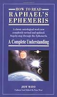 """How to Read Raphael's """"Ephemeris"""""""