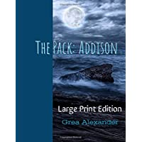 The Pack: Addison: Large Print Edition