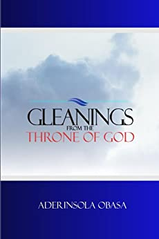 Gleanings From The Throne of God by [Obasa, Aderinsola]