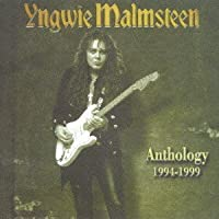 Anthology 1994 - 1999 by YNGWIE MALMSTEEN (2013-08-28)