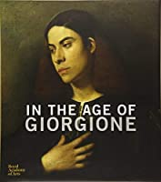 In the Age of Giorgione by Unknown(2016-05-03)