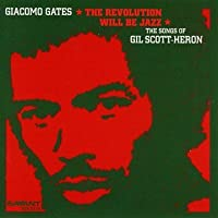 Revolution Will Be Jazz - Songs of Gil Scott-Heron by Giacomo Gates (2011-07-19)