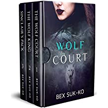 Crown Pack Chronicles Box Set: Books 1-3, The Wolf Court, The Wolf King, Sinclair's Pack