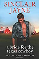A Bride for the Texas Cowboy (The Texas Wolf Brothers)
