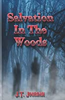 Salvation in the Woods