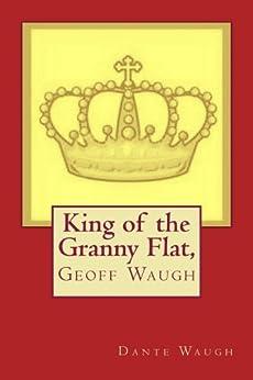 [Waugh, Dante]のKing of the Granny Flat (English Edition)