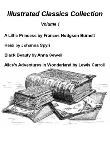 Download Illustrated Classics Collection:  A Little Princess, Heidi, Black Beauty, Alice's Adventures in Wonderland by Various Authors (Illustrated) (English Edition) B00BSFBQHC