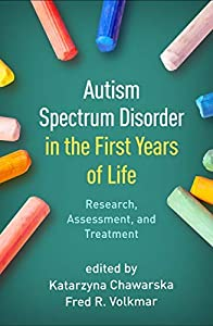 Autism Spectrum Disorder in the First Years of Life: Research, Assessment, and Treatment (English Edition)