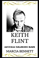 Keith Flint Success Coloring Book (Keith Flint Coloring Books)