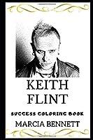 Keith Flint Success Coloring Book (Keith Flint Coloring Books)