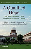 A Qualified Hope: The Indian Supreme Court and Progressive Social Change (Comparative Constitutional Law and Policy)