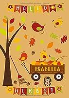 HALLO HERBST Kritzelmalbuch ISABELLA: Malbuch mit dem Namen deines Kindes. Kritzeln & Malen fuer Kinder ab 2 Jahren. Alle Kinderzeichnungen in einem Softcover-Buch.