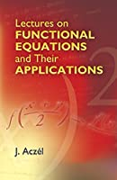 Lectures on Functional Equations and Their Applications (Dover Books on Mathematics)