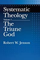 Systematic Theology: Volume 1: The Triune God by Robert W. Jenson(2001-05-03)