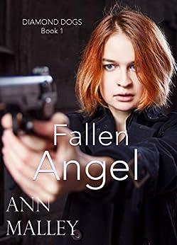 Fallen Angel: Christian Romantic Suspense Thriller (Diamond Dogs Book 1) by [Malley, Ann]